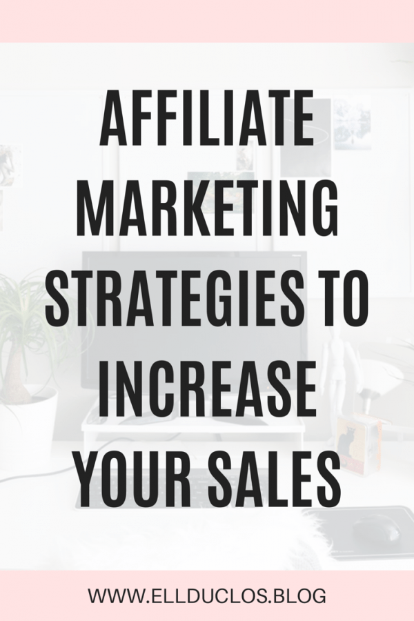 Affiliate marketing strategies to increase your sales! Ultimate guide to affiliate marketing