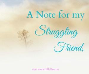 Struggling Friend Blog