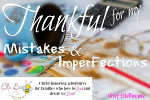 Thankful for my mistakes blog