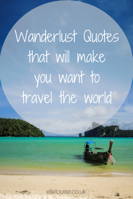 Pin It! ~ Wanderlust quotes that will make you want to travel the world ~ ellelouise.co.uk