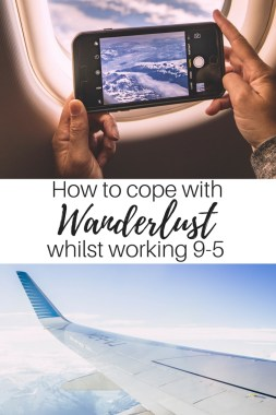 Wanderlust & working fulltime Pin It image