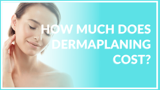 how much does dermaplaning cost atlanta medical spa