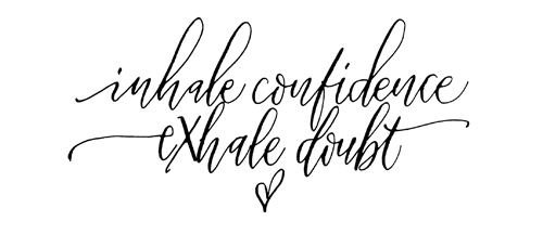 Image result for inhale confidence exhale doubt