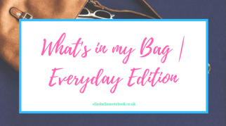 What's in my Bag | Everyday Edition
