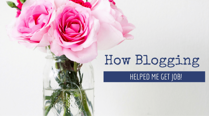 How Blogging Helped Me Get a Job