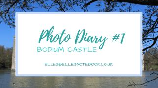 Photo Diary #1 | Bodium Castle