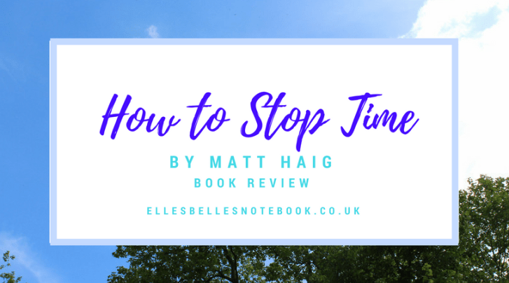 How to Stop Time by Matt Haig Book Review