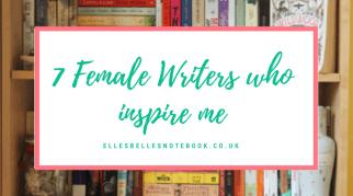 7 Female Writers who Inspire Me