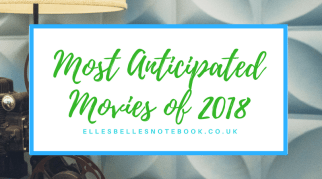 My Most Anticipated Movies of 2018