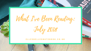 What I've Been Reading: July 2018