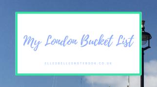 My London Bucket List