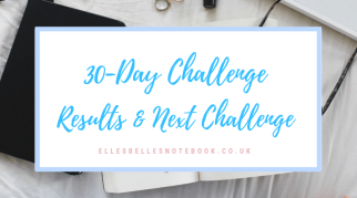 30 Day Challenge | Results & Next Challenge