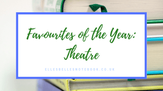 Favourites of the Year: Theatre