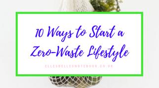 10 Ways to Start a Zero-Waste Lifestyle