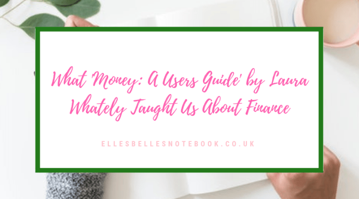 What 'Money: A Users Guide' by Laura Whately Taught Us About Finance