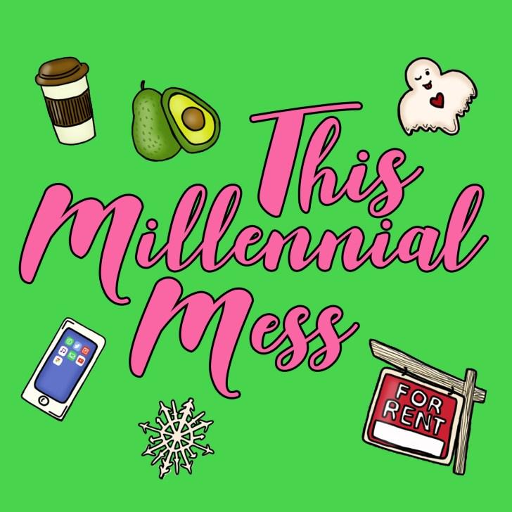 This Millennial Mess