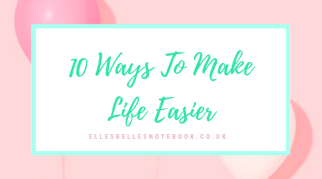 10 Ways To Make Life Easier