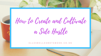 How to Create and Cultivate a Side Hustle