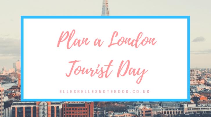 Plan a London Tourist Day
