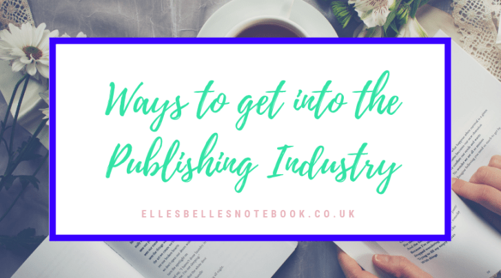 Ways to get into the publishing industry