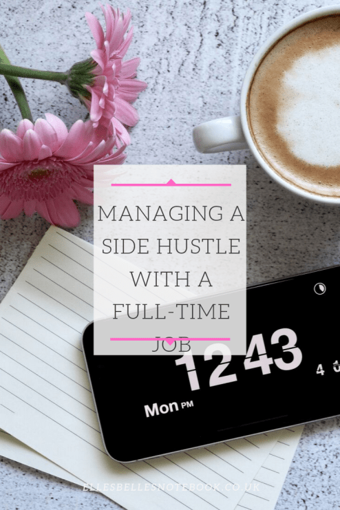 Managing a Side Hustle with a Full Time Job Freelancing