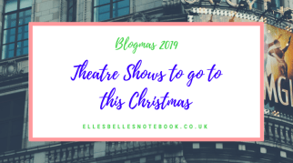 Theatre Shows to go to this Christmas