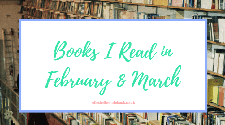 Books I Read in February & March