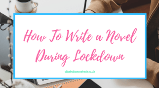 How To Write a Novel During Lockdown