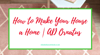 How to Make Your House a Home | AD: Ornatus