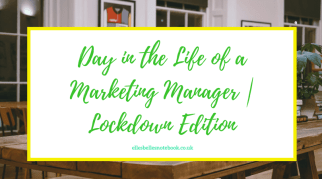 A Day in the Life of a Marketing Manager | Lockdown Edition