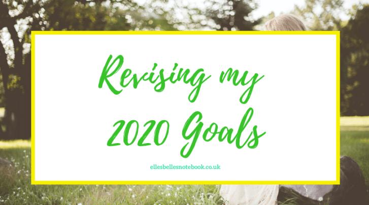 Revising my 2020 Goals