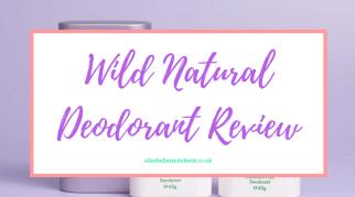 Wild Natural Deodorant | Review {AD}