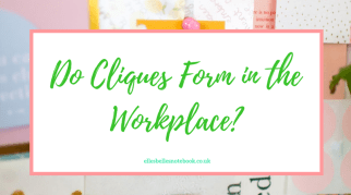 Do Cliques Form in the Workplace?