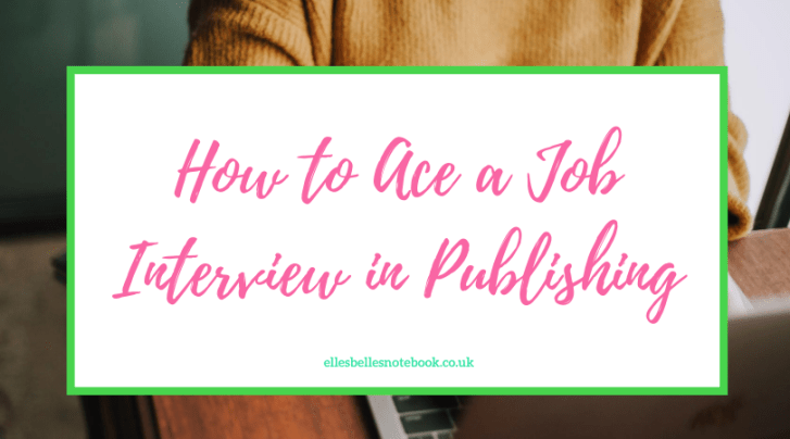 How to Ace a Job Interview in Publishing