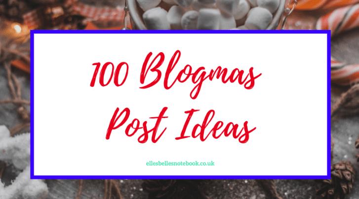 100 Blogmas Post Ideas