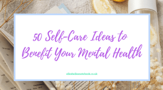 50 Self-Care Ideas to Benefit Your Mental Health