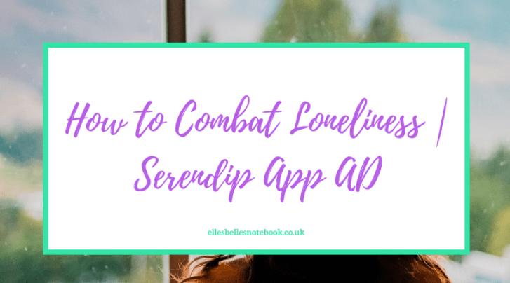 How to Combat Loneliness   Serendip App AD
