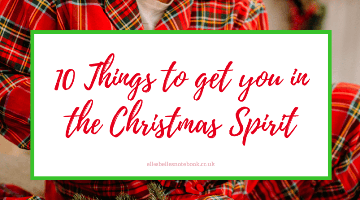 10 Things to get you in the Christmas Spirit