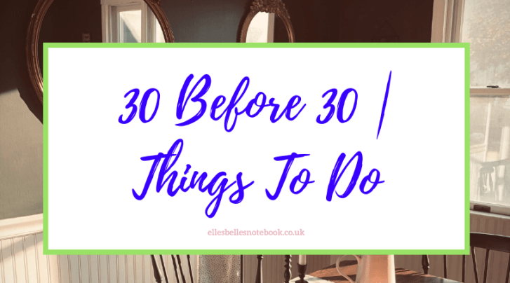 30 Before 30 | Things To Do
