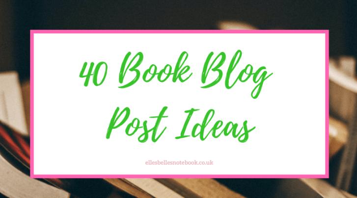 40 Book Blog Post Ideas