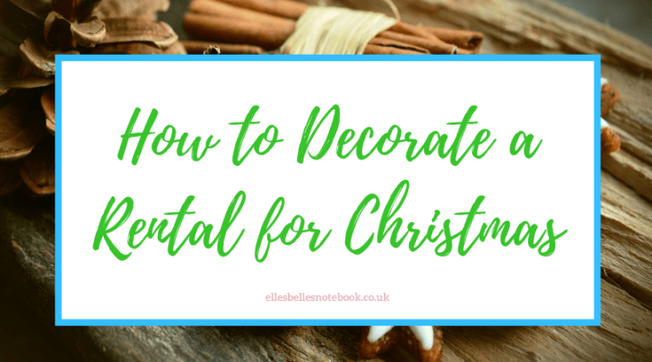 How to Decorate a Rental for Christmas
