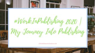 #WorkInPublishing 2020 | My Journey Into Publishing
