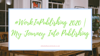 #WorkInPublishing 2020 | My Journey Into Publishing