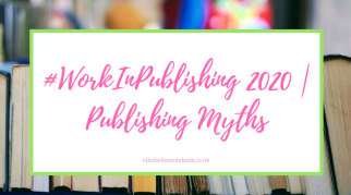 #WorkInPublishing 2020 | Publishing Myths
