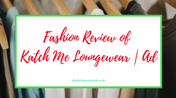 Fashion Review of Katch Me Loungewear   Ad