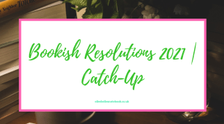 Bookish Resolutions 2021   Catch-Up