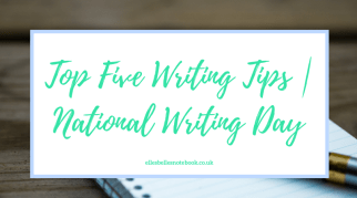 Top Five Writing Tips | National Writing Day