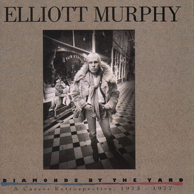 Elliott Murphy - Diamonds By The Yard