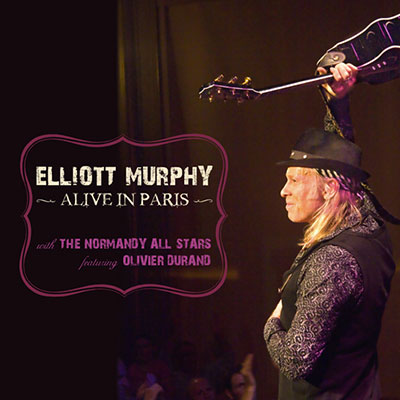 Elliott Murphy - Alive In Paris