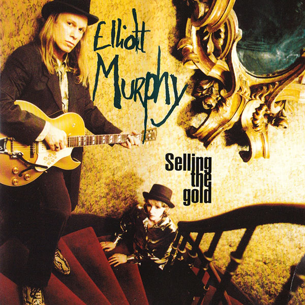 Elliott Murphy - Selling The Gold